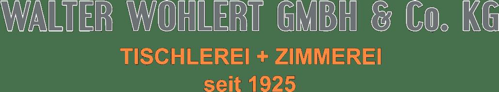 Walter Wohlert GmbH & Co. KG - Tischlerei und Zimmerei seit 1925
